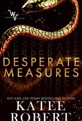 Desperate Measures (Wicked Villains, #1) Pdf Book