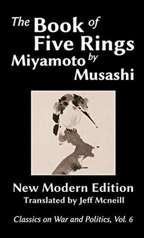 The Book of Five Rings by Miyamoto Musashi: New Modern Edition