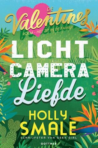 Licht, camera, liefde (De Valentines #1) – Holly Smale
