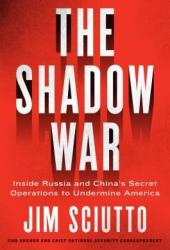 The Shadow War: Inside the Modern-Day Undeclared Battles Waged Against America Pdf Book