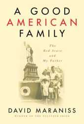 A Good American Family: The Red Scare and My Father Pdf Book