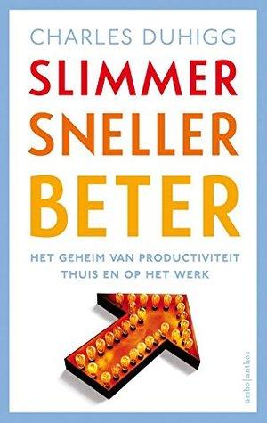 Slimmer sneller beter: het geheim van productiviteit thuis en op het werk