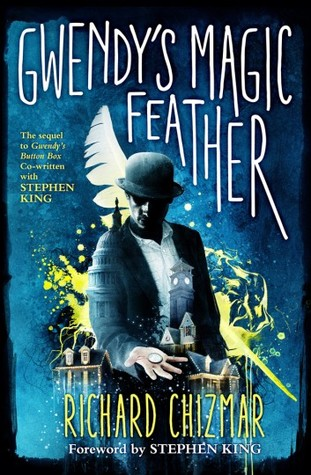Gwendy's Magic Feather (The Button Box, #2)