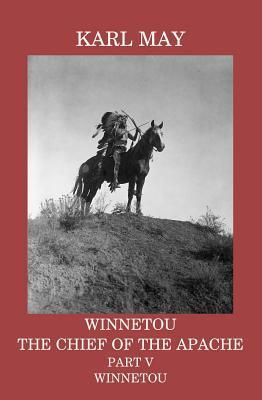 Winnetou, the Chief of the Apache, Part V, Winnetou