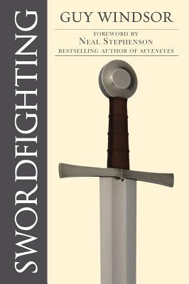 Swordfighting, for Writers, Game Designers, and Martial Artists