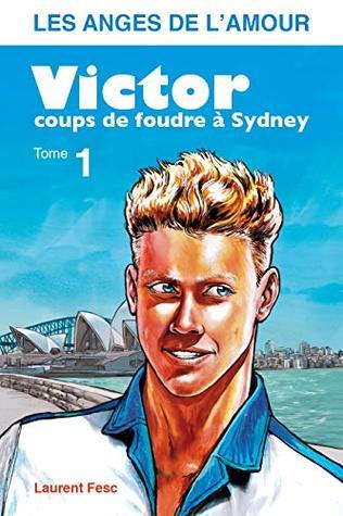 VICTOR, COUPS DE FOUDRE A SYDNEY (LES ANGES DE L'AMOUR t. 1)