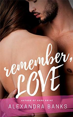 Remember, Love: A Military / Reunited Lovers / Romance