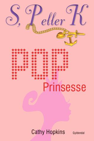 Popprinsesse (S, P eller K, #2)