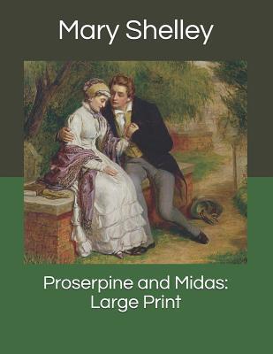 Proserpine and Midas: Large Print