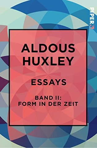 Essays - Band II: Form in der Zeit:: Über Literatur, Kunst, Musik