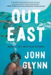 Out East: Memoir of a Montauk Summer Pdf Book