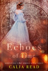 Echoes of Time (Surviving Time, #3) Pdf Book