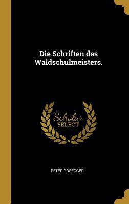 Die Schriften des Waldschulmeisters.