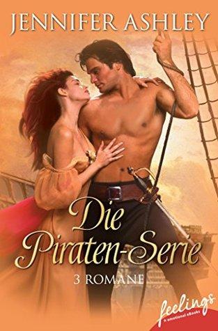 Die Piraten-Serie: Mein Leidenschaftlicher Pirat - Geliebter Pirat - Die Sehnsucht des Piraten
