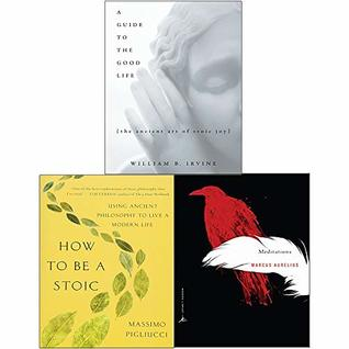 Meditations A New Translation, A Guide to the Good Life[Hardcover], How to Be a Stoic 3 Books Collection Set