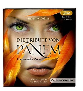 Die Tribute von Panem 3. Flammender Zorn (2 MP3 CDs): Ungekürzte Lesung