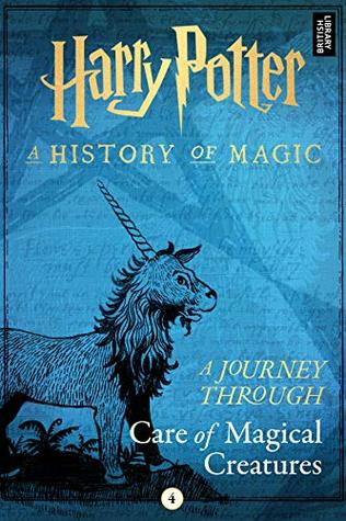 Harry Potter: A Journey Through Care of Magical Creatures (Harry Potter: A Journey Through, #4)