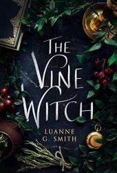 The Vine Witch (Vine Witch, #1)