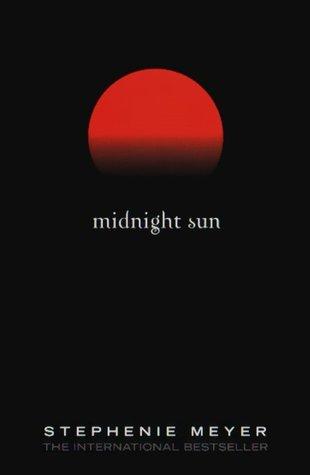 Midnight Sun (Twilight, #1.5)