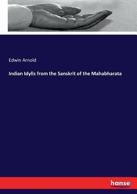 Indian Idylls from the Sanskrit of the Mahabharata