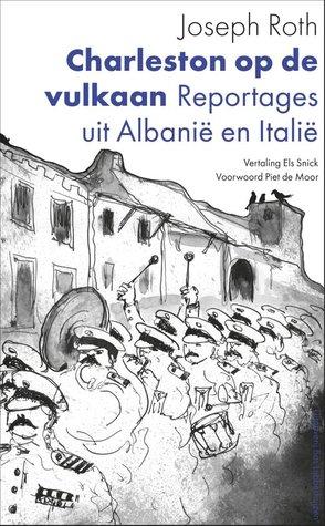 Charleston op de vulkaan: Reportages uit Albanië en Italië