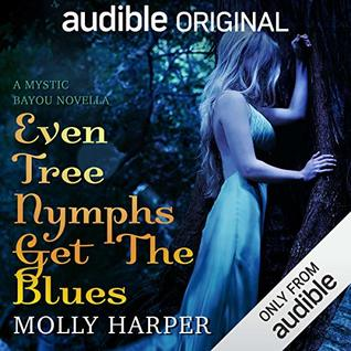 Review: Even Tree Nymphs Get the Blues by Molly Harper
