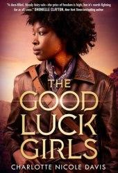 The Good Luck Girls (The Good Luck Girls, #1)