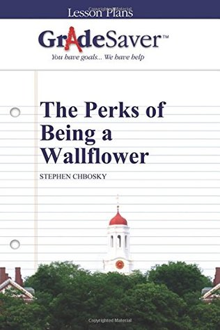 GradeSaver (TM) Lesson Plans: The Perks of Being a Wallflower