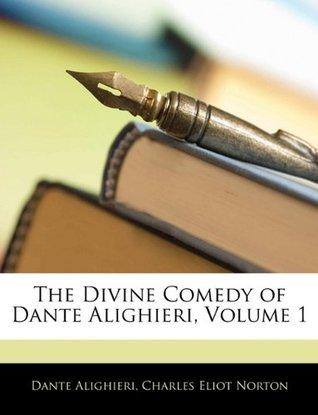 The Divine Comedy of Dante Alighieri, Volume 1
