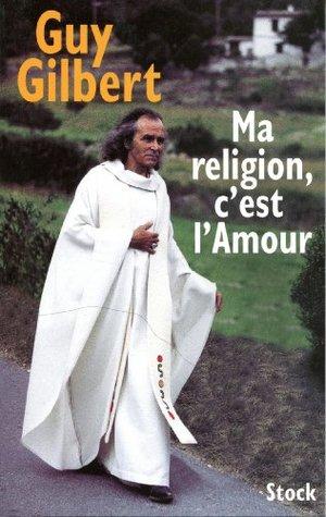 Ma religion, c'est l'Amour