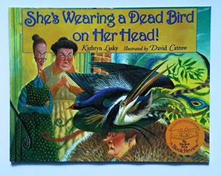 SHE'S WEARING A DEAD BIRD ON HER HAT, ZANER-BLOSER