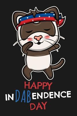 Notebook Happy InDABendence Day: Notebook with 109 Lined Paper pages 6 x 9 inch.The cover shows a dabbing ferret with headband in the colors of the american flag, for ferret and pet lovers for the Independence Day on July 4th in America USA.