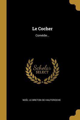 Le Cocher: Com�die...
