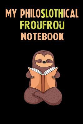 My Philoslothical Froufrou Notebook: Self Discovery Journal With Questions