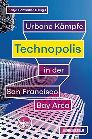 Technopolis: Urbane Kämpfe in der San Francisco Bay Area