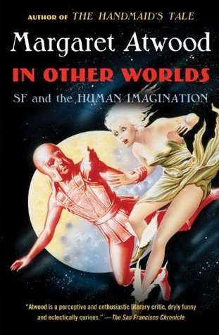 In Other Worlds: SF and the Human Imagination