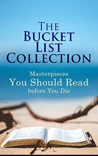 The Bucket List Collection: Masterpieces You Should Read Before You Die: Leaves of Grass, Siddhartha, Dubliners, Les Misérables, Don Quixote, Art of War, Middlemarch, Swann's Way…