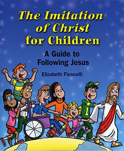 Imitation of Christ for Children, The: A Guide to Following Jesus