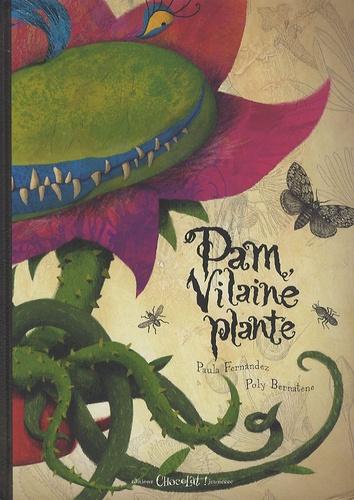 Pam, Vilaine Plante