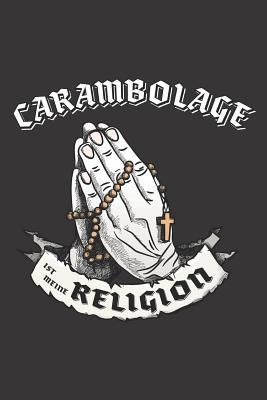 Carambolage Ist Meine Religion: DIN A5 6x9 I 120 Seiten I Punkteraster I Notizbuch I Notizheft I Notizblock I Geschenk I Geschenkidee
