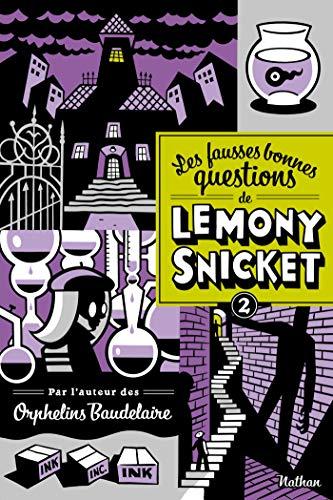 Les fausses bonnes questions de Lemony Snicket T2
