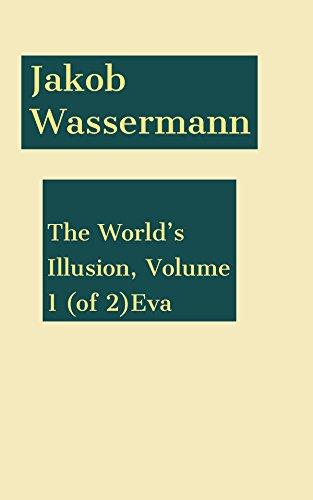 The World's Illusion, Volume 1 (of 2)Eva