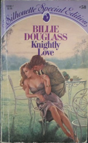 Knightly Love (Silhouette Special Edition, # 58)