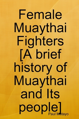 Female Muaythai Fighters [A brief history of Muaythai and Its people]