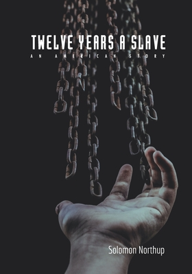 Twelve Years a Slave: An American Story