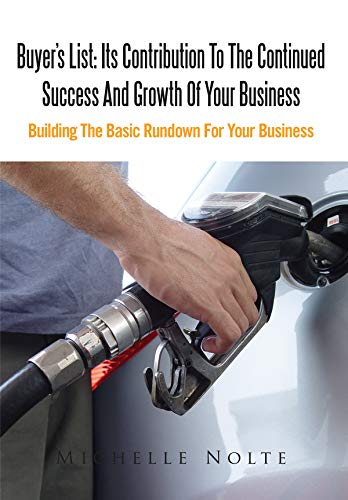 Buyer's List: Its Contribution To The Continued Success And Growth Of Your Business: Building The Basic Rundown For Your Business