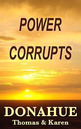 POWER CORRUPTS (RYAN––HUNTER MYSTERY ADVENTURE Book 9)