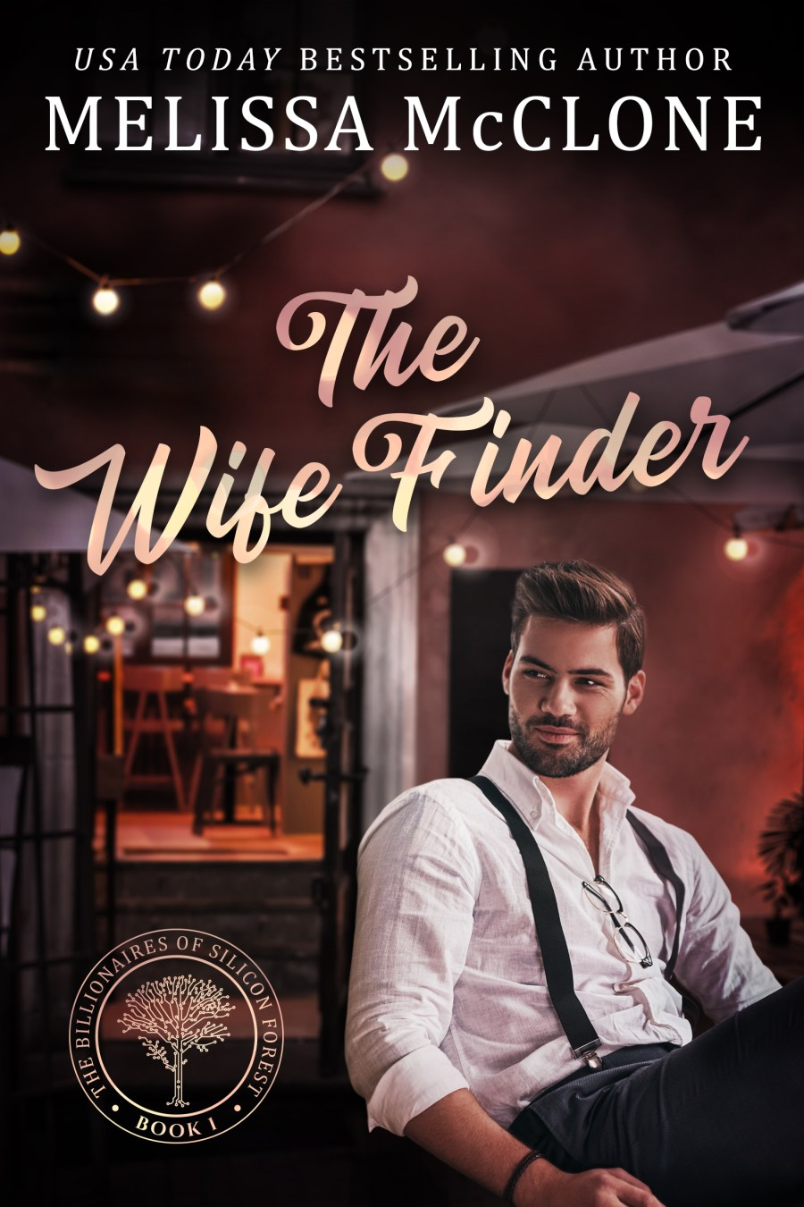 The Wife Finder (The Billionaires of Silicon Forest, #1)
