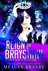 Reign of Brayshaw (Brayshaw, #3) Pdf Book