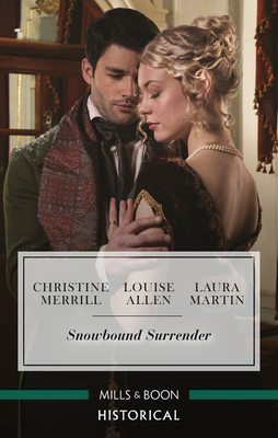 Snowbound Surrender/Their Mistletoe Reunion/Snowed in with the Rake/Christmas with the Major